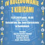 Plakat na kolędowanie z kibicami na 11 stycznia 2020 w Owińskach