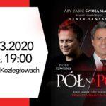 Plakat pół na pół - spektakl 13 marca 2020 godz. 19
