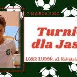 Plakat turnieju dla Jasia 7 marca 2020 LOSiR Luboń