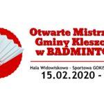 zapowiedź otwartych mistrzostw gminy Kleszczewo w Badmintonie w hali widowiskowo-sportowej GOKiS w Kleszczewie 15 lutego 2020 godz. 19