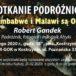 zapowiedź spotkania podrózniczego Zimbabwe i Malawi są ok 25 lutego 2020 godz 18 sala Kostrzynianka