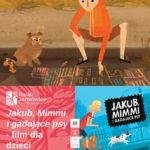 plakat filmu dla dzieci Jakub Mimmi i gadające psy 6 marca 2020 w Pałacu Jankowice
