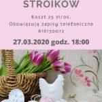 Plakat zapowiadający warsztaty stroików 27 marca 2020 o godz. 18