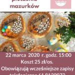 Plakat warsztatów pieczenia mazurków, termin: 22 marca 2020 godz. 15, Organizator: Ośrodek Kultury w Luboniu