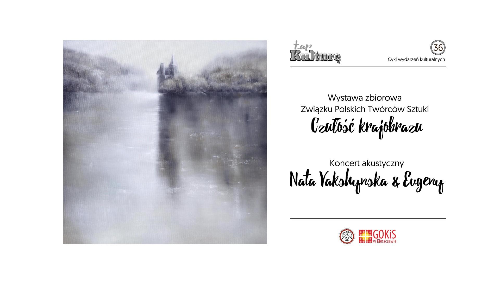 Łap Kulturę - wystawa Czułość krajobrazu i koncert Nata & Evgeny
