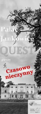okładka questu pałac Jankowice - w odcieniach szarości z napisem czasowo nieczynny
