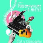 Plakat wydarzenia Porozmawiajmy o muzyce w Koziegłowach